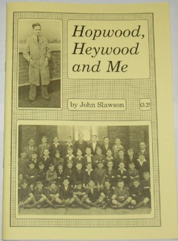 Hopwood, Heywood and Me, by John Slawson